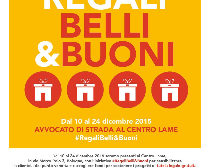 Dal 10 al 24 dicembre 2015, #RegaliBelli&Buoni
