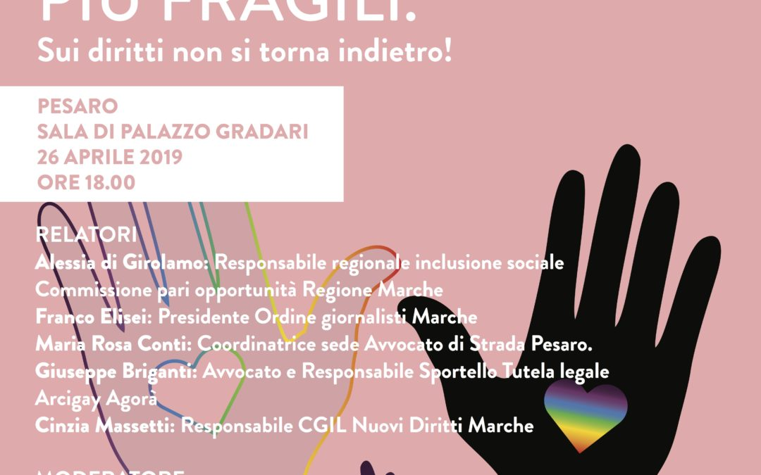 """26.04.19, Pesaro: """"Tutela dei diritti umani e sociali delle categorie più fragili"""""""