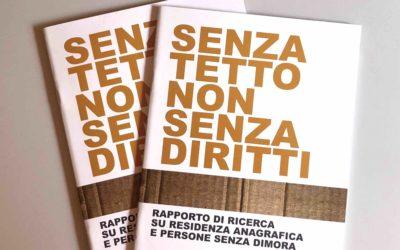"""""""Senza tetto, non senza diritti"""". Il nostro rapporto di ricerca su residenza anagrafica e persone senza dimora"""