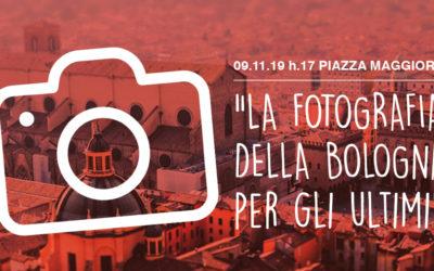 """09.11 h.17 Piazza Maggiore, """"La fotografia della Bologna per gli ultimi"""""""