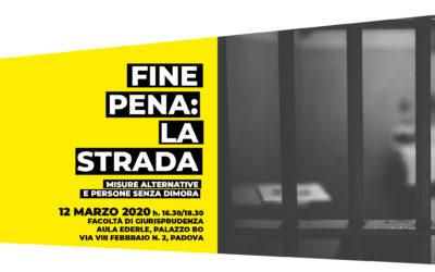 """12 marzo 2020, Padova: """"Fine pena: la strada"""""""