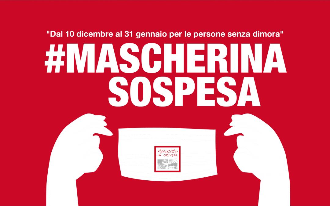 UNA MASCHERINA SOSPESA PER LE PERSONE SENZA DIMORA Dal 10 dicembre al 31 gennaio l'iniziativa di Avvocato di strada